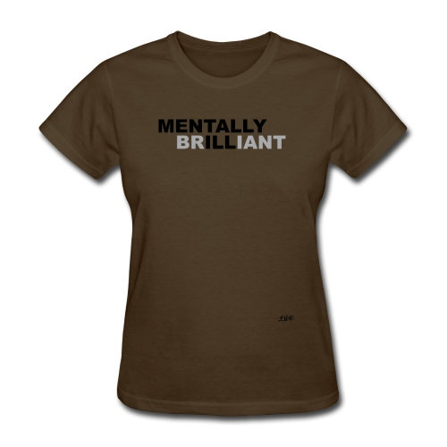 Mentally Brilliant - Women's T-Shirt