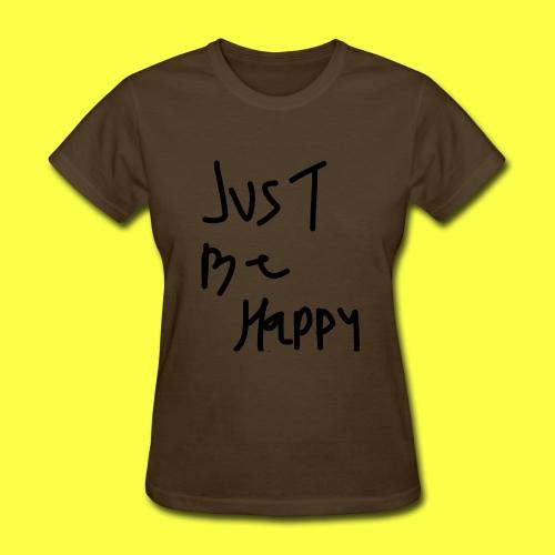 justbehappy - Women's T-Shirt