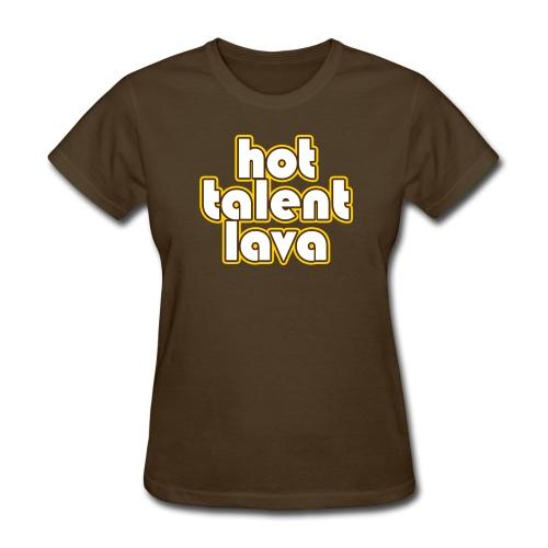 Hot Talent Lava - White Letters - Women's T-Shirt