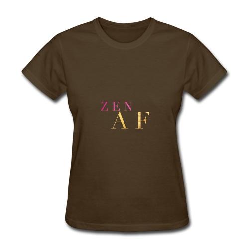 Zen AF - Women's T-Shirt