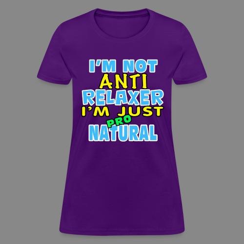 Not Anti Relaxer - Women's T-Shirt