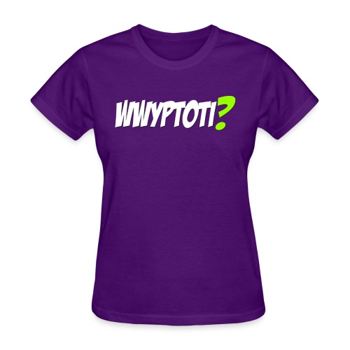 wwyptotishirt2 - Women's T-Shirt