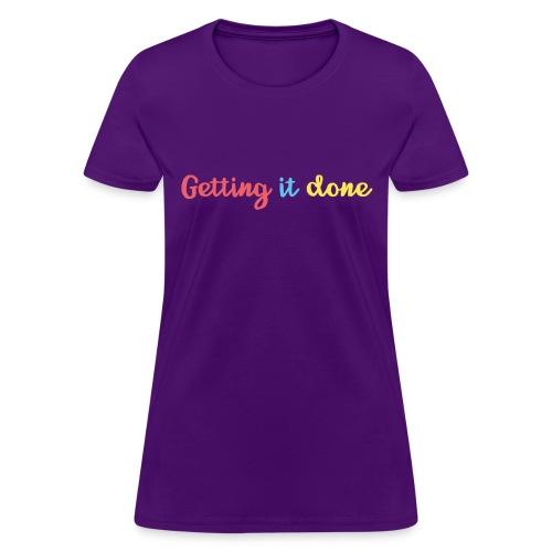 Getting It Done - Women's T-Shirt