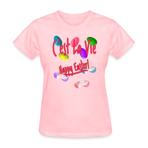 C'est La Vie, Easter Broken Eggs, Cest la vie - Women's T-Shirt