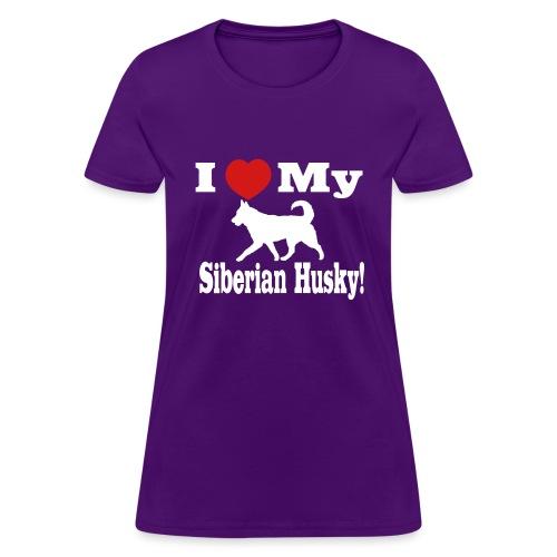 I Love my Siberian Husky - Women's T-Shirt