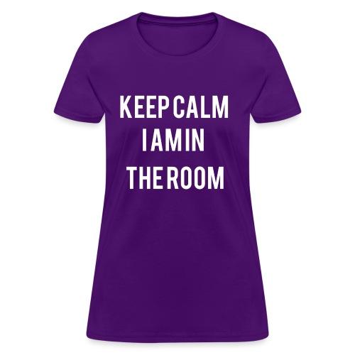 I'm here keep calm - Women's T-Shirt