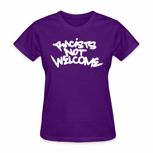 Racists Not Welcome - Women's T-Shirt