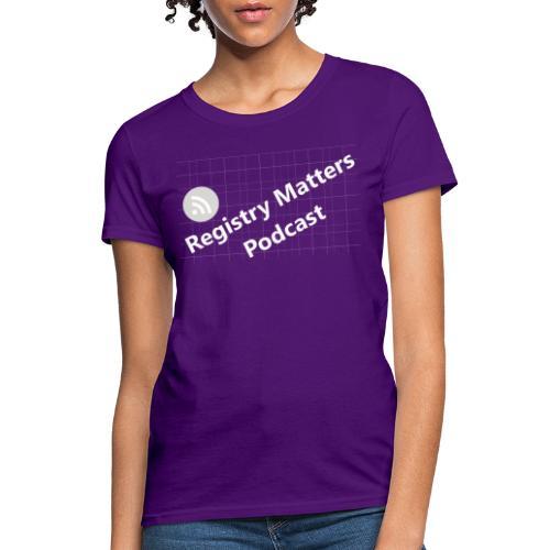 Registry Matters Podcast - Women's T-Shirt