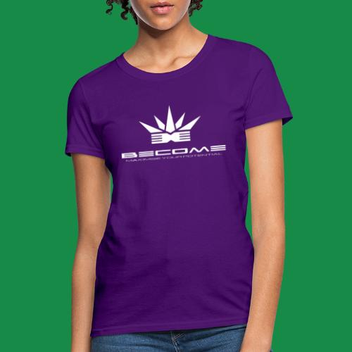 BECOME- strive for success & be creative in crisis - Women's T-Shirt