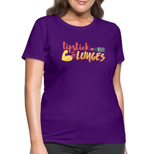 Lipstick and Lunges - Women's T-Shirt