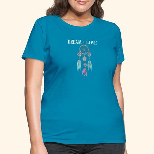 Dream Love DreamCatcher - Women's T-Shirt