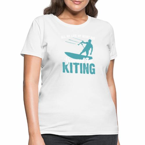 ALL MY LIFE MY HEART HAS YEARNED FOR KITING - Women's T-Shirt