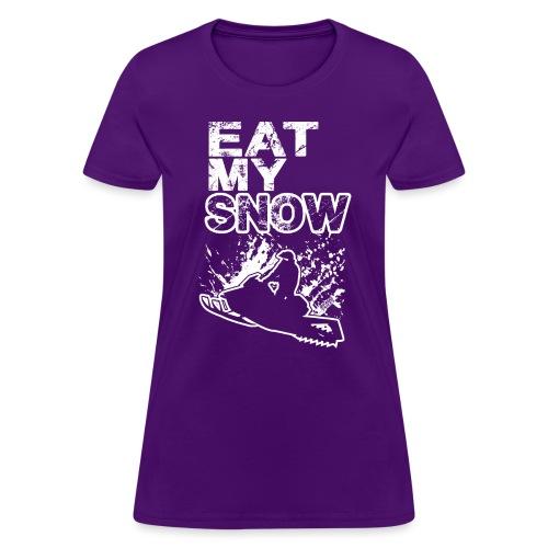 Snowmobile Eat My Snow - Women's T-Shirt