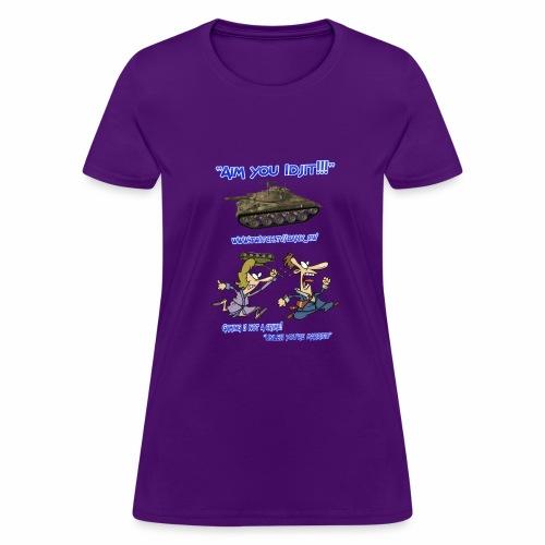 Aim You Idjit - Women's T-Shirt