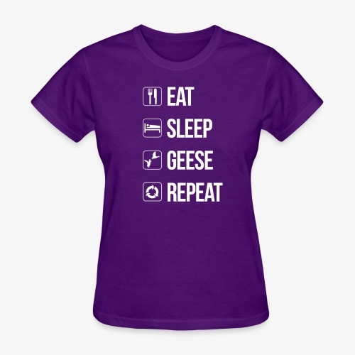 Eat, Sleep, Geese, Repeat - Women's T-Shirt