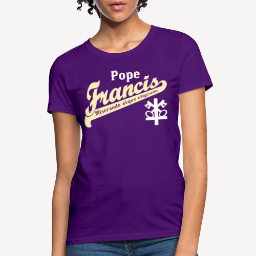 POPE FRANCIS - Women's T-Shirt