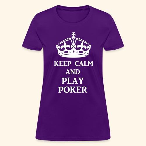 keep calm play poker wht - Women's T-Shirt
