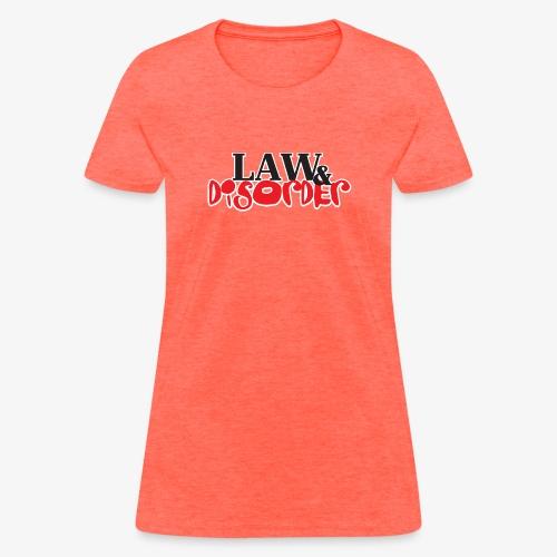 Law DISORDER Logo - Women's T-Shirt