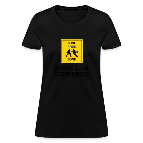 zoneisforcowards - Women's T-Shirt