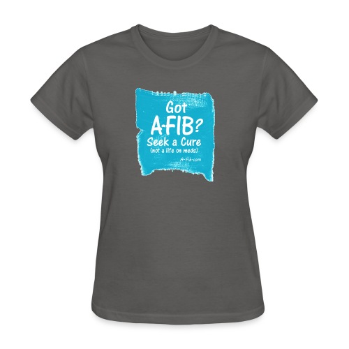 Got A Fib on brush stroke - Women's T-Shirt