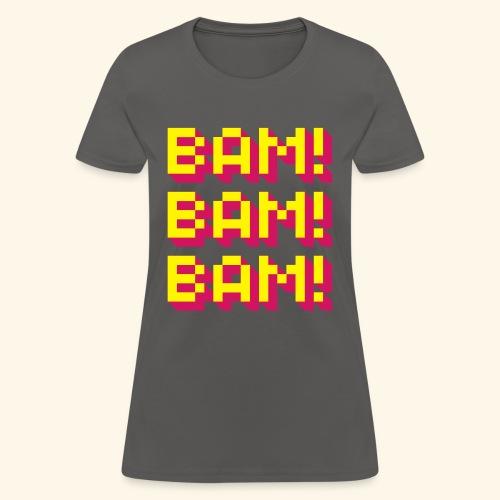 Bam! Bam! Bam! - Women's T-Shirt