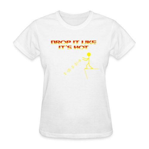 drop it like its hot - Women's T-Shirt