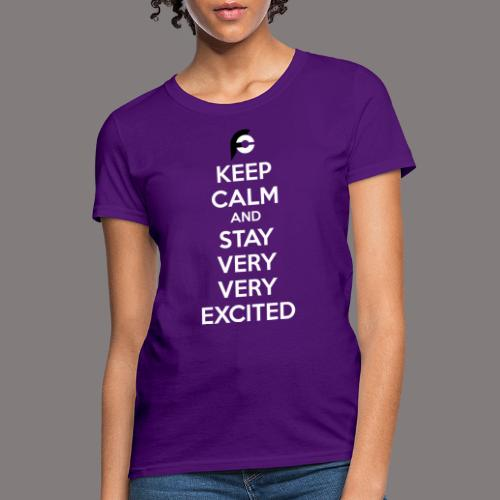 STAY EXCITED Spreadshirt - Women's T-Shirt