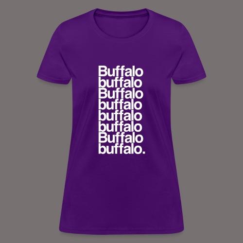 Buffalo buffalo Buffalo - Women's T-Shirt