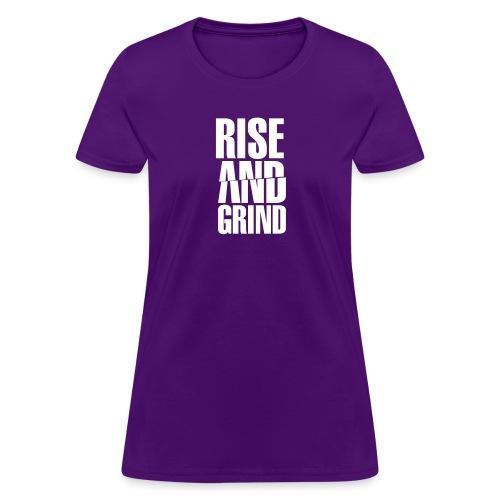 Rise & Grind - Women's T-Shirt