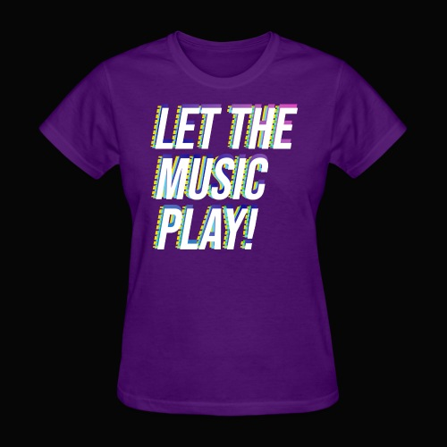 Let The Music Play! - Women's T-Shirt
