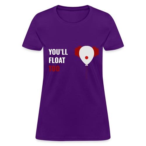 You'll float too - Women's T-Shirt