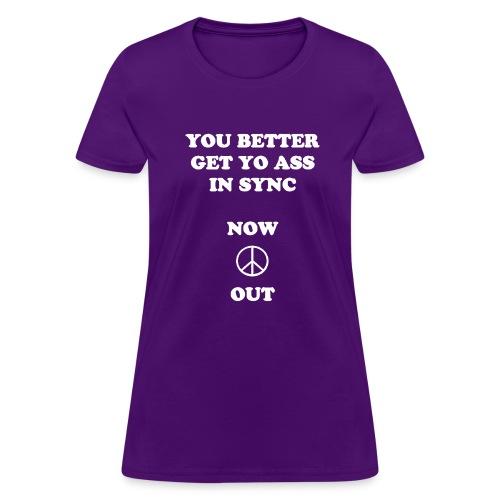 You Better - Women's T-Shirt