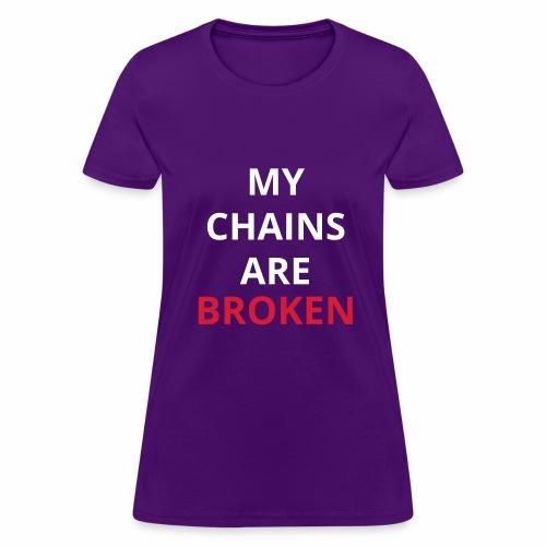 My chains are broken - Women's T-Shirt