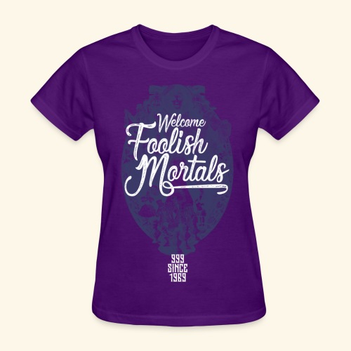 Foolish Mortals - Women's T-Shirt