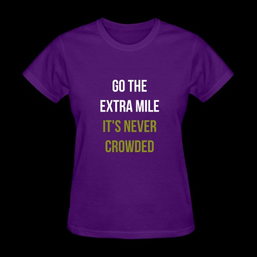 Go The Extra Mile It's Never Crowded Humor Novelty - Women's T-Shirt
