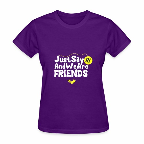 just say hi - Women's T-Shirt