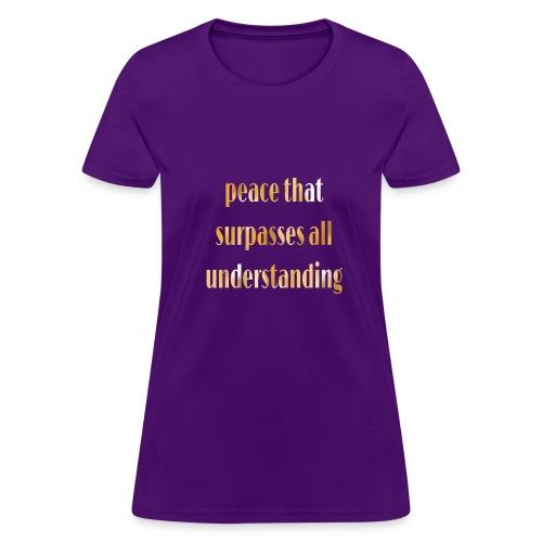 Peace that surpasses all understanding - Women's T-Shirt