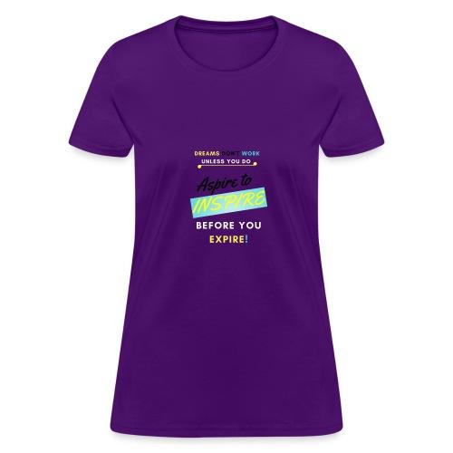 Aspire to Inspire - Women's T-Shirt
