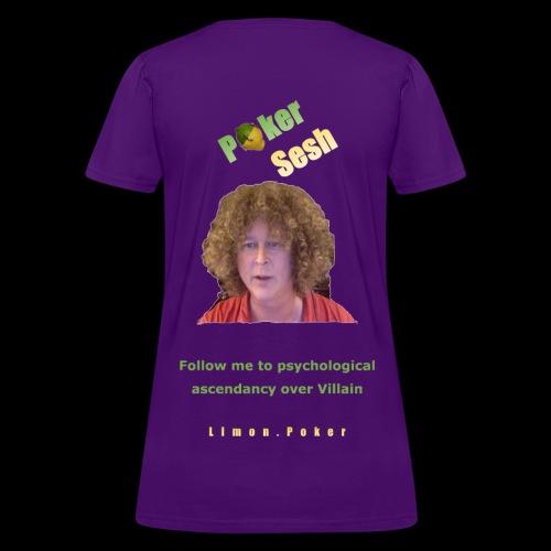 Follow Me to Psychological Ascendancy over Villain - Women's T-Shirt