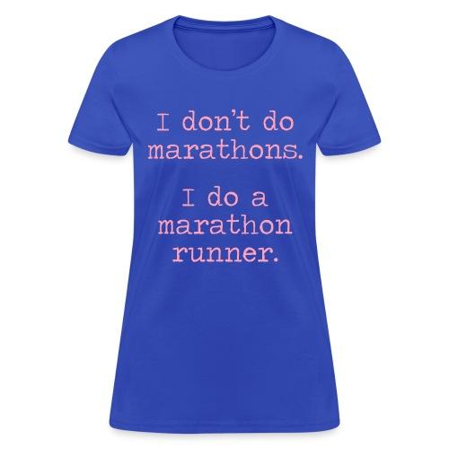 DONT DO MARATHONS - Women's T-Shirt