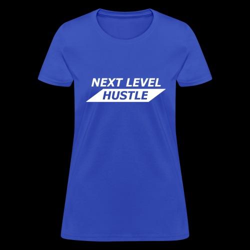 NEXT LEVEL HUSTLE - Women's T-Shirt