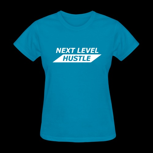 NEXT LEVEL HUSTLE - Women's T-Shirt
