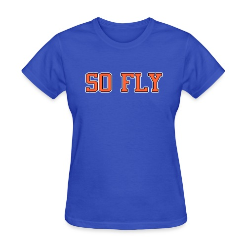 So Fly Classic - Women's T-Shirt