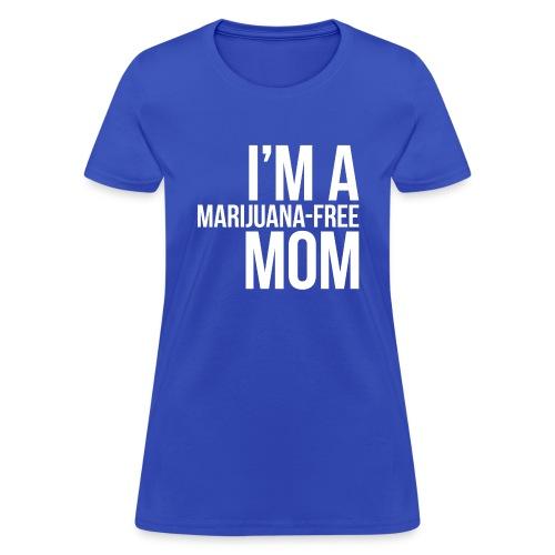 Marijuana-Free Mom - Women's T-Shirt