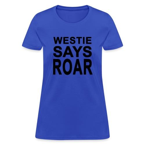 Westie Says ROAR - Women's T-Shirt