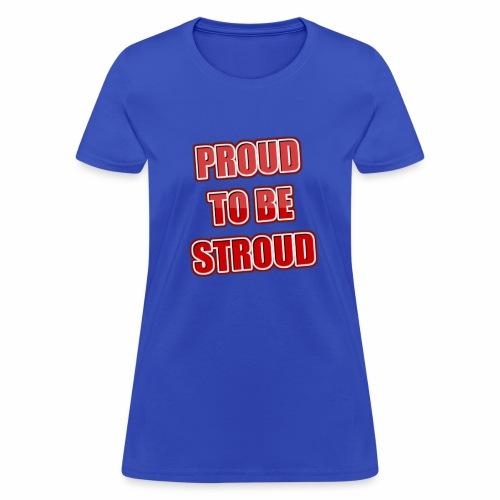 Proud To Be Stroud - Women's T-Shirt