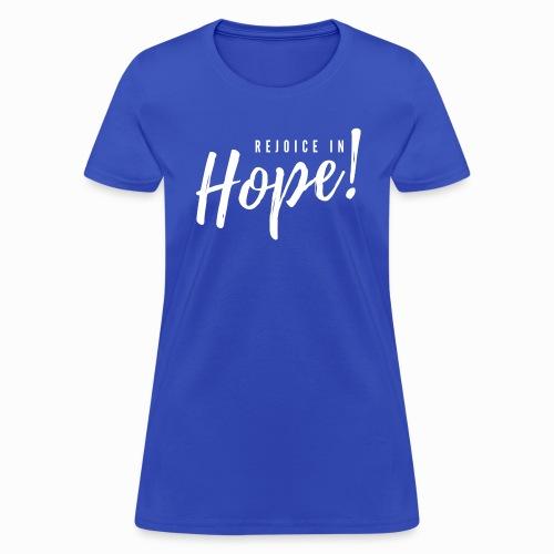 Rejoice In Hope - Women's T-Shirt