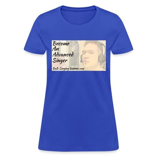 Become An Advanced Singer - Women's T-Shirt