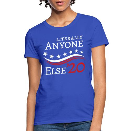 Anyone Else '20 - Women's T-Shirt