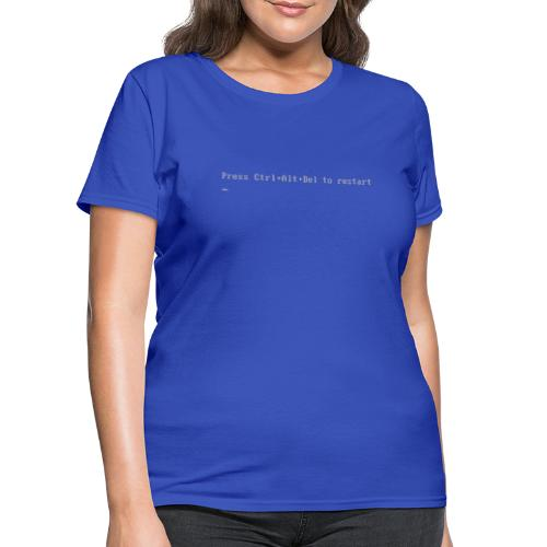 Press Ctrl Alt Del to restart - Women's T-Shirt